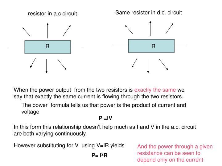 Same resistor in d.c. circuit