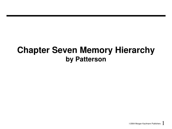 chapter seven memory hierarchy by patterson n.