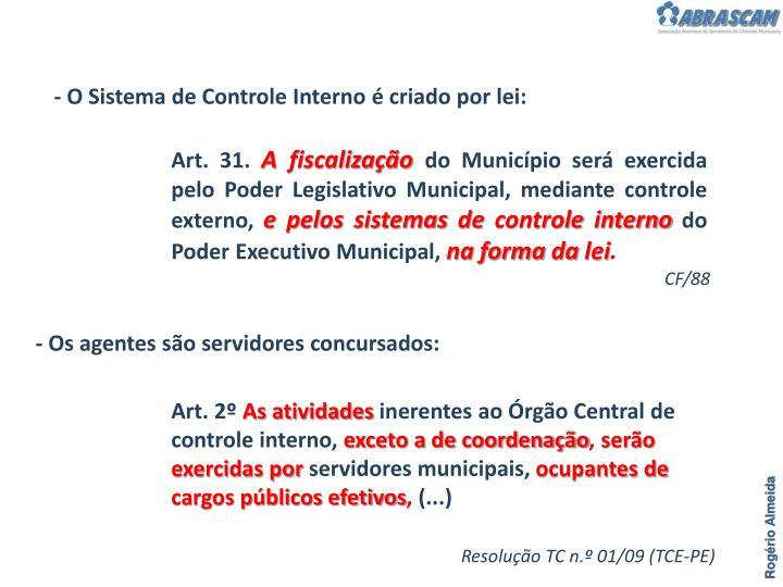 - O Sistema de Controle Interno é criado por lei: