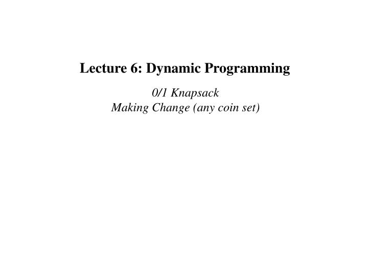 """dynamic programming solution to the coin Not much to do with """"dynamic"""" or how do we find a solution answer : dynamic programming coin change problem suppose we have n denominations of coins."""