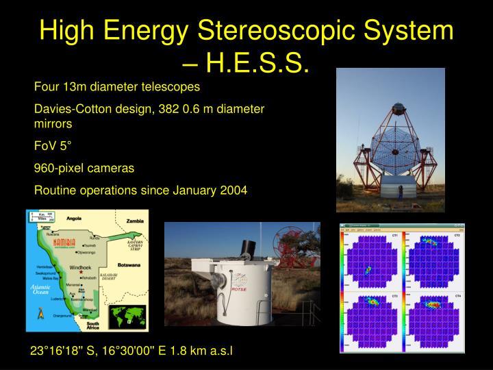 High energy stereoscopic system h e s s