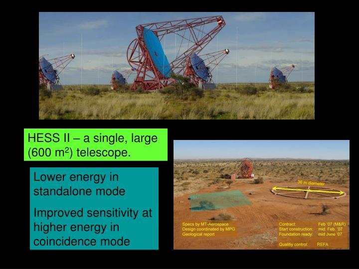 HESS II – a single, large (600 m