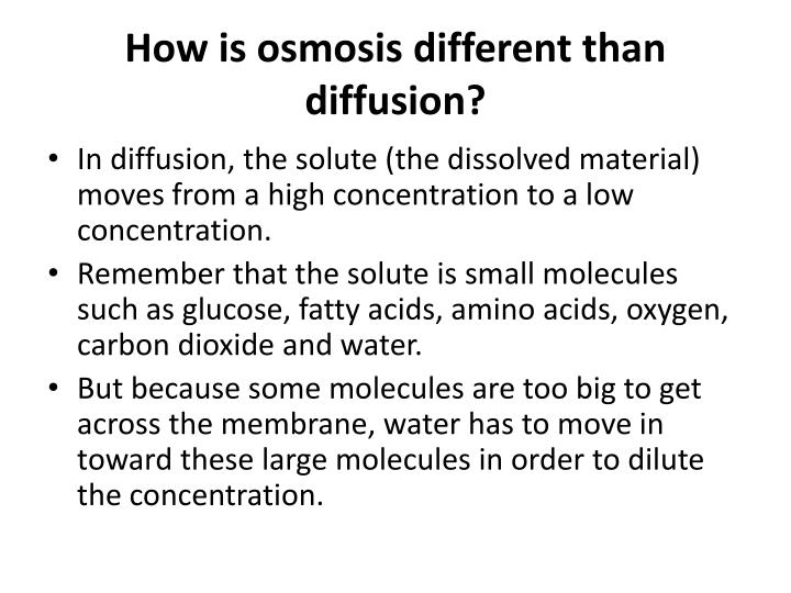 How is osmosis different than diffusion?
