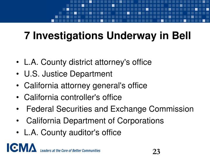 7 Investigations Underway in Bell