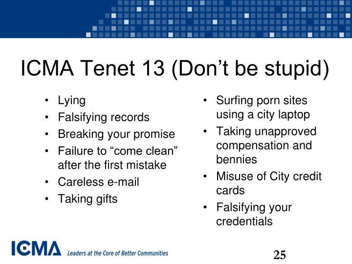 ICMA Tenet 13 (Don't be stupid)