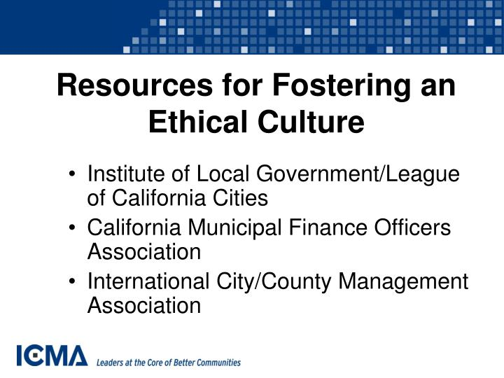 Resources for Fostering an Ethical Culture