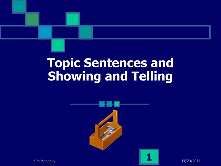 topic sentences and showing and telling n.