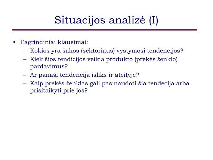 Situacijos analizė (I)