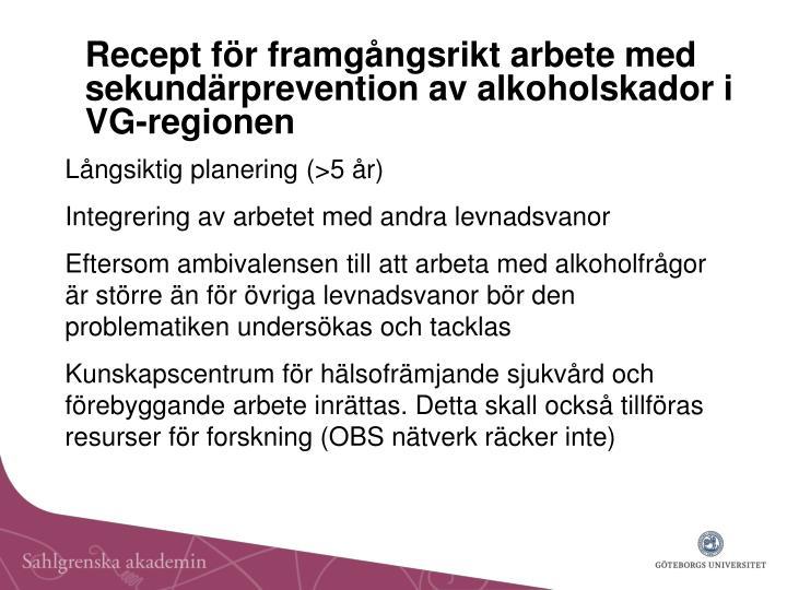 Recept för framgångsrikt arbete med sekundärprevention av alkoholskador i  VG-regionen