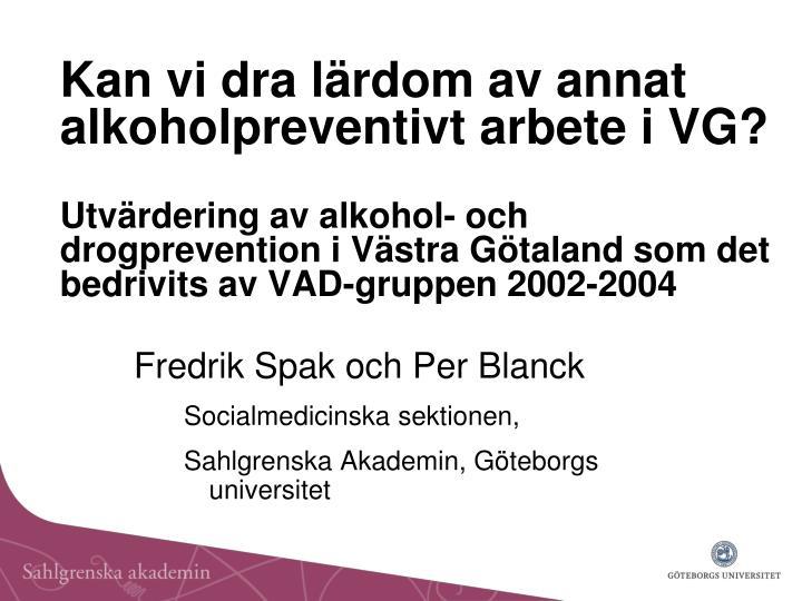 Kan vi dra lärdom av annat alkoholpreventivt arbete i VG?