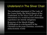 underland in the silver chair