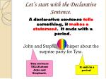 let s start with the declarative sentence
