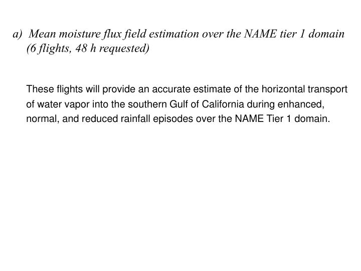 a)  Mean moisture flux field estimation over the NAME tier 1 domain