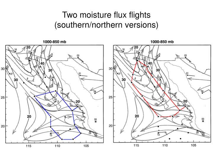 Two moisture flux flights