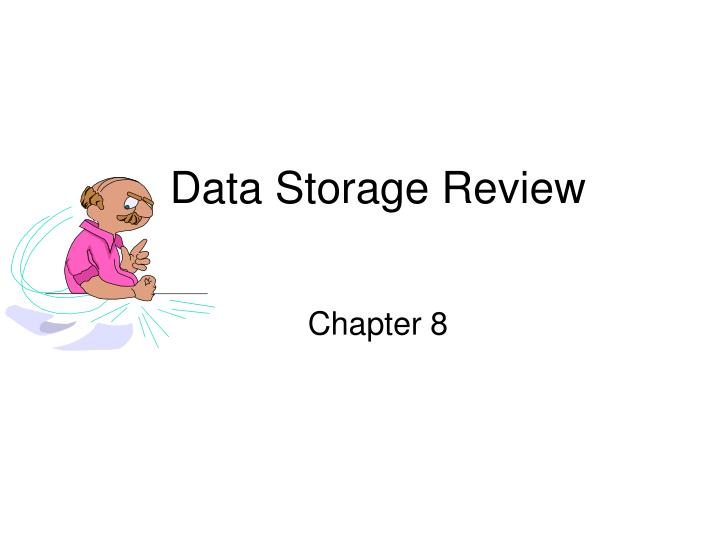 Data Storage Review