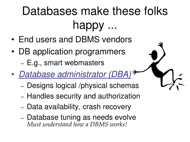 Databases make these folks happy ...