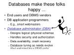 databases make these folks happy