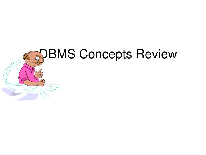 DBMS Concepts Review