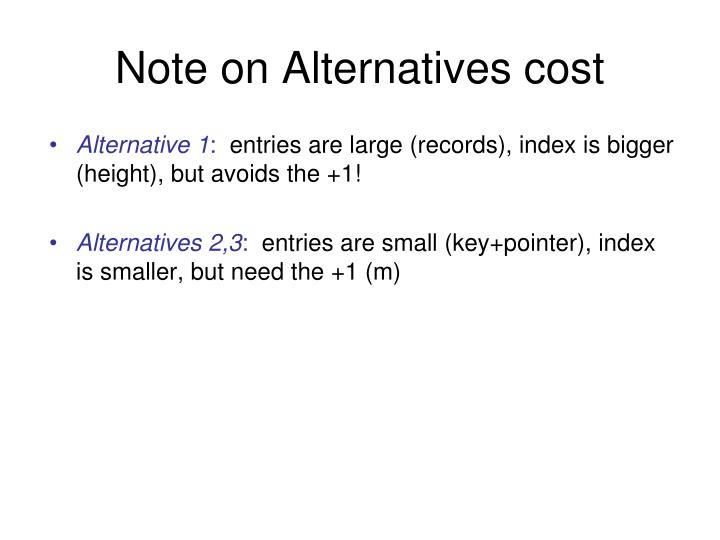 Note on Alternatives cost