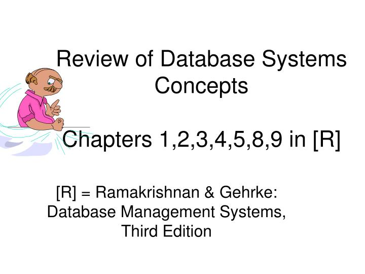 Review of database systems concepts chapters 1 2 3 4 5 8 9 in r