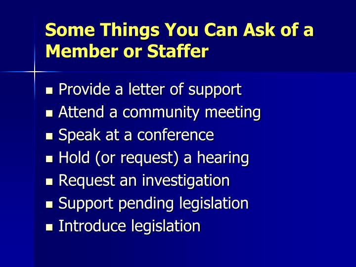Some Things You Can Ask of a Member or Staffer