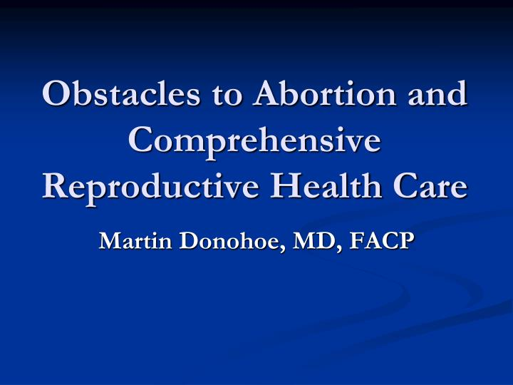 obstacles to abortion and comprehensive reproductive health care n.