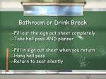 bathroom or drink break1