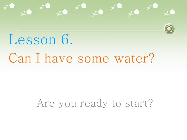 lesson 6 can i have some water n.