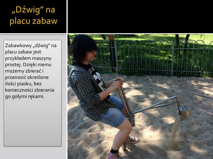 """Dźwig"" na placu zabaw"