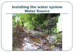 installing the water system water source