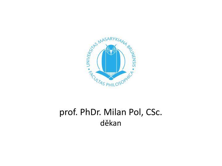 Prof phdr milan pol csc d kan