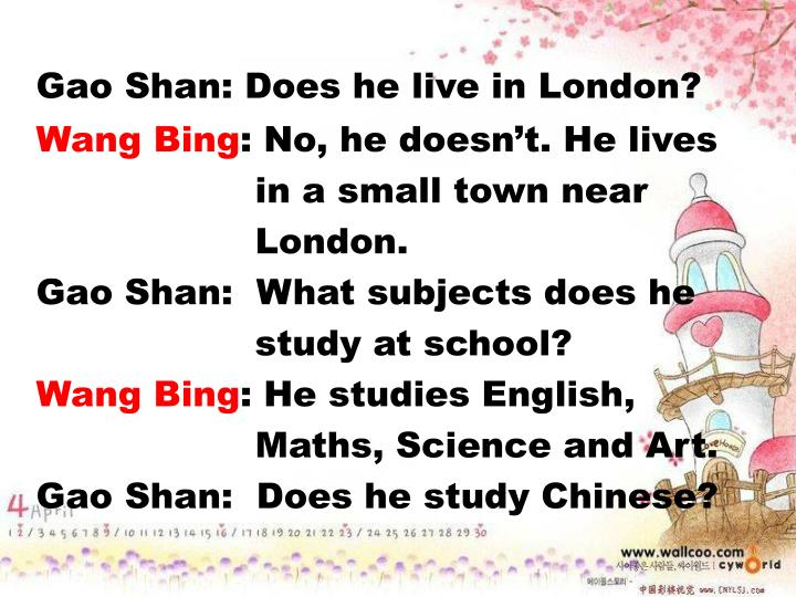 Gao Shan: Does he live in London?