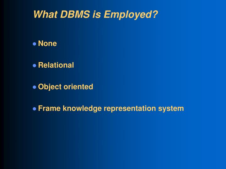 What DBMS is Employed?