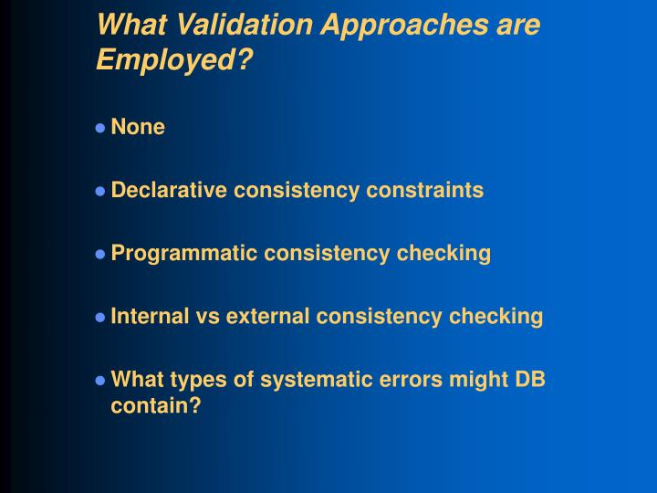 What Validation Approaches are