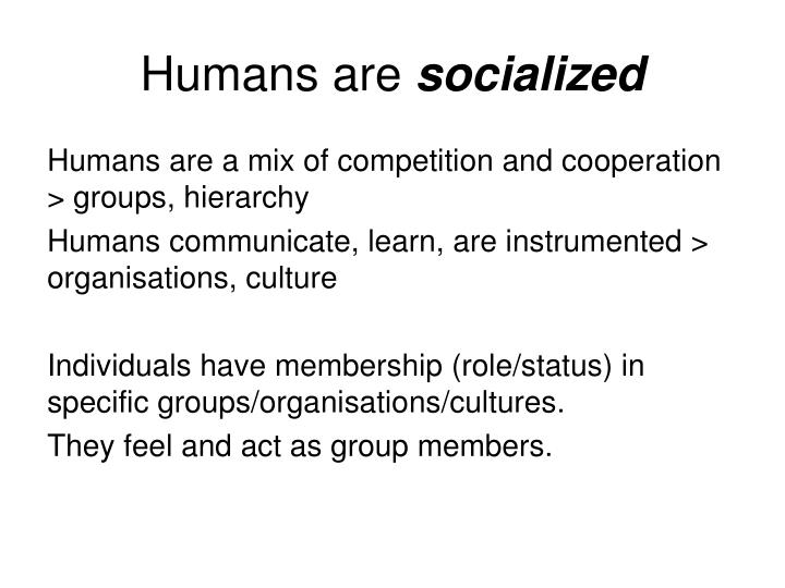 Humans are