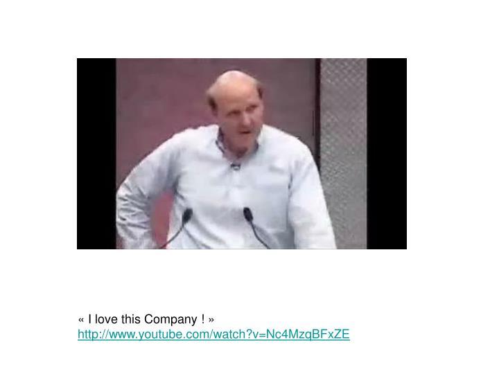 «I love this Company !»