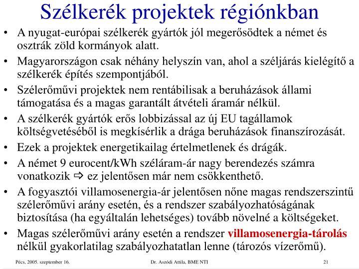 Szélkerék projektek régiónkban