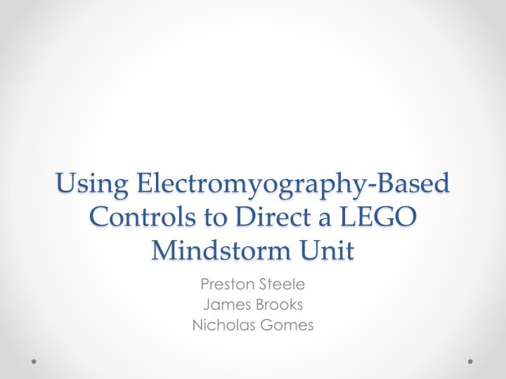 using electromyography based controls to direct a lego mindstorm unit n.