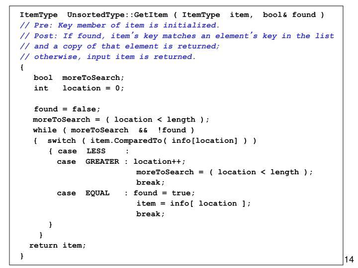 ItemType  UnsortedType::GetItem ( ItemType  item,  bool& found )