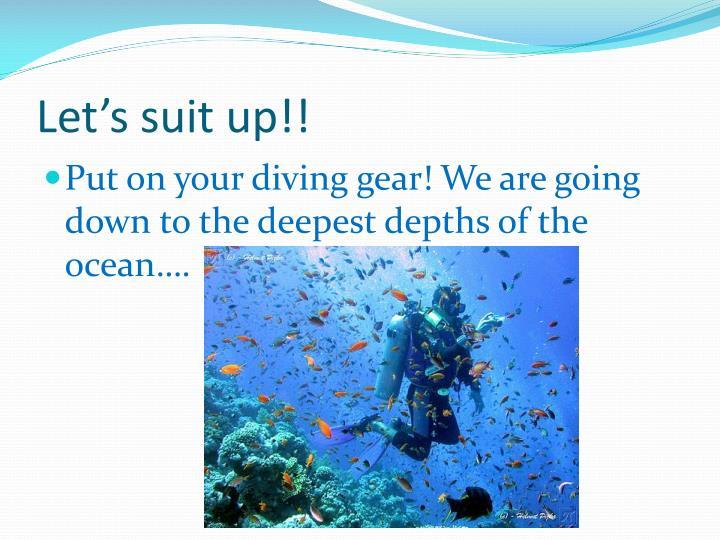 Let's suit up!!