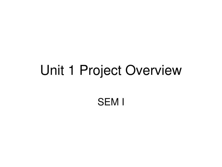 unit 1 project overview n.