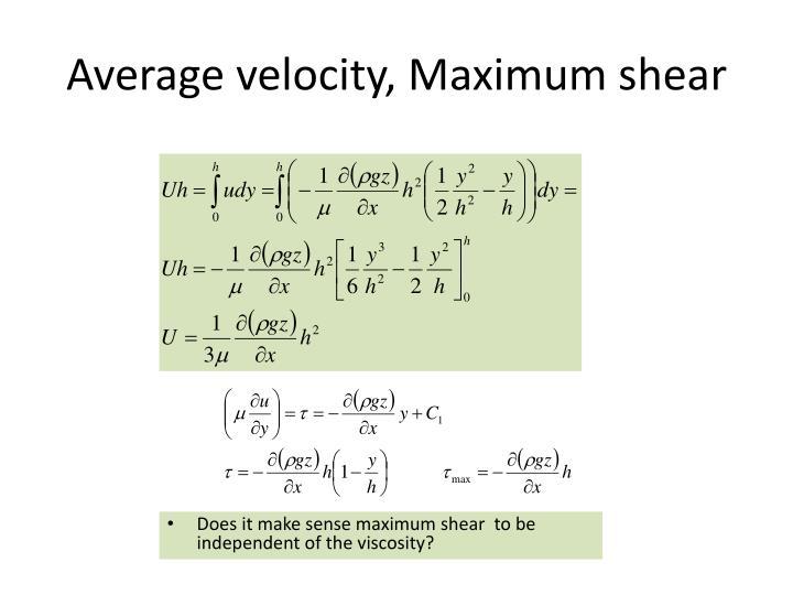 Average velocity, Maximum shear