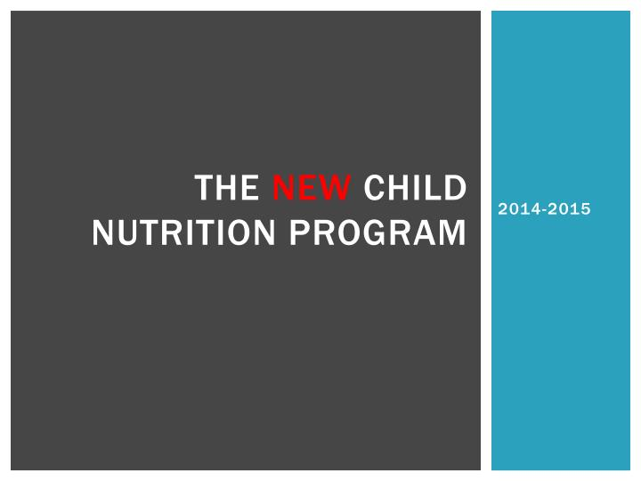 the new child nutrition program n.