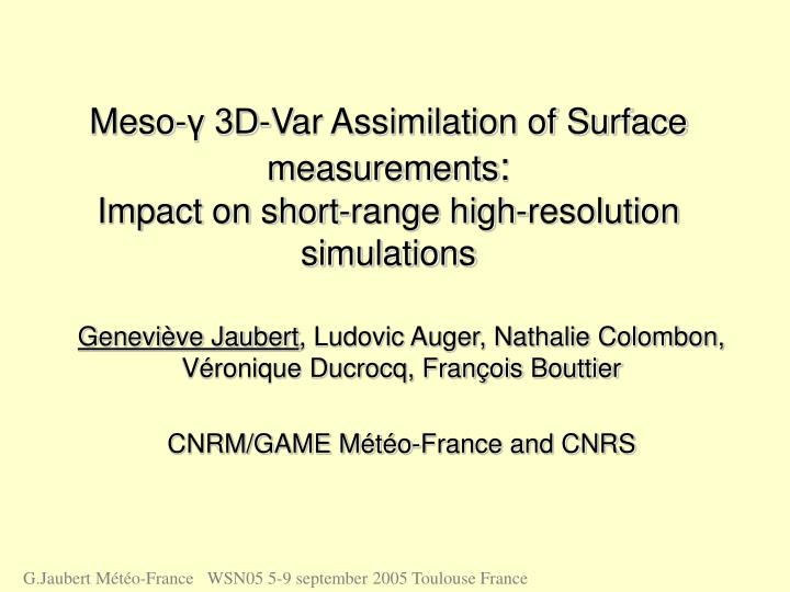 meso 3d var assimilation of surface measurements impact on short range high resolution simulations n.