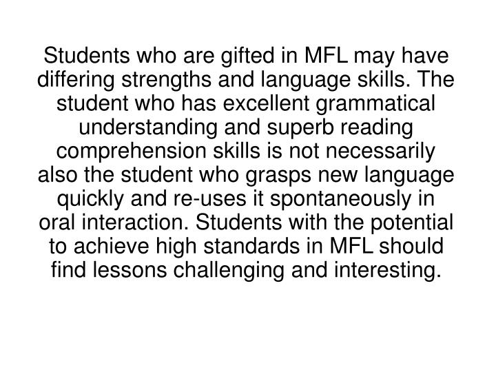 Students who are gifted in MFL may have differing strengths and language skills. The student who has...