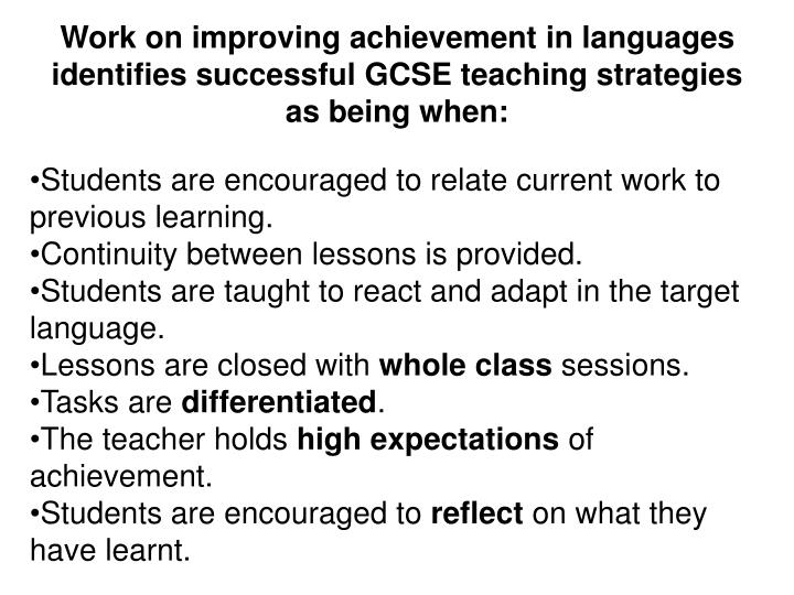 Work on improving achievement in languages identifies successful GCSE teaching strategies as being when: