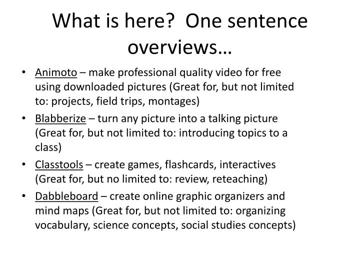 What is here?  One sentence overviews…