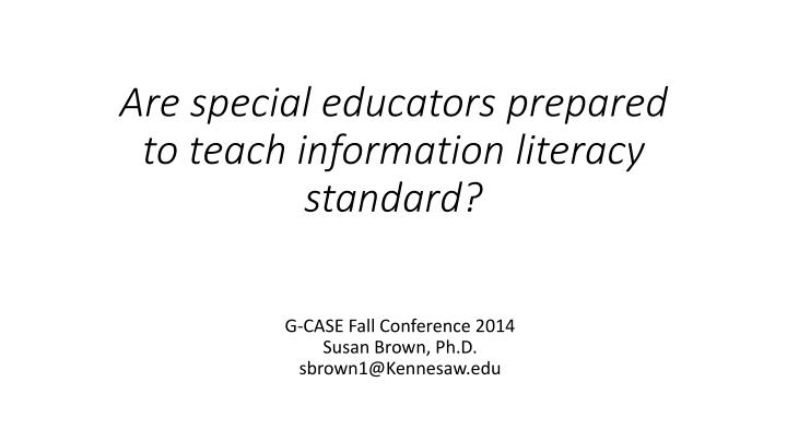 Are special educators prepared to teach information literacy standard