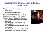 quipements de protection individuel ecran facial