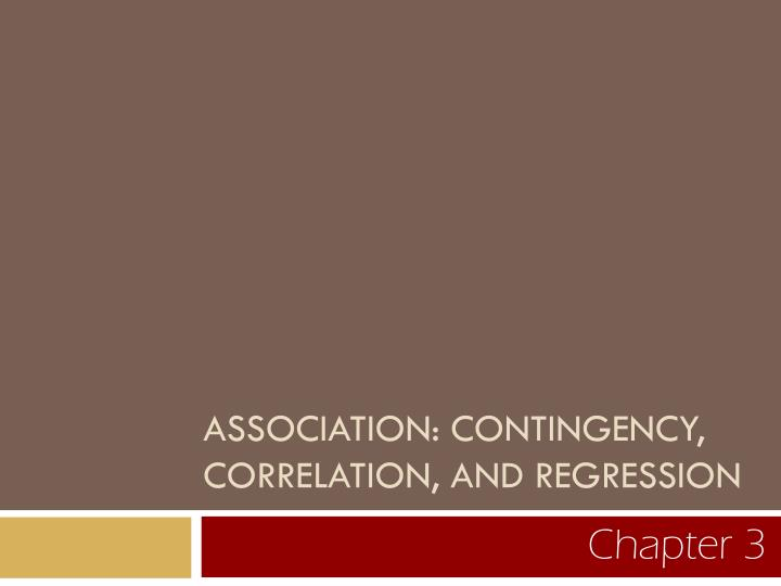 association contingency correlation and regression n.
